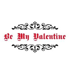 Vintage decorative header Be My Valentine vector image vector image