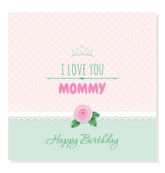 cute birthday card i love you mommy plaid vector image