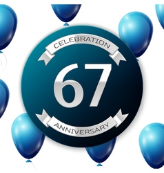 Silver number sixty seven years anniversary vector