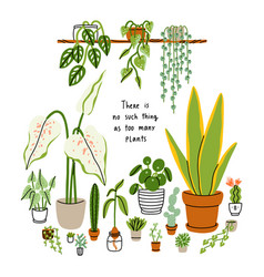 There is no such thing as too many plants vector