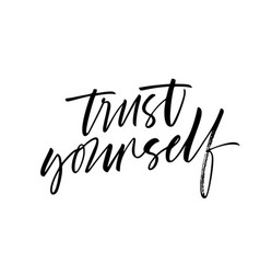 trust yourself phrase modern calligraphy vector image