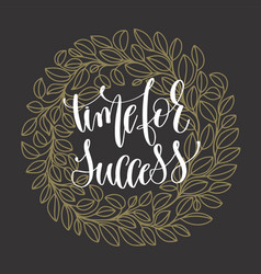 Time for success hand lettering motivation vector