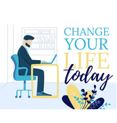 Flat banner change your life today motivate phrase vector