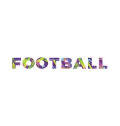 Football concept retro colorful word art vector