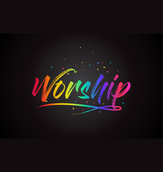 worship word text with handwritten rainbow vector image