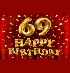 Happy birthday 69th celebration gold balloons and vector
