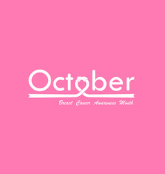 October typographical amp hand pink ribbon vector