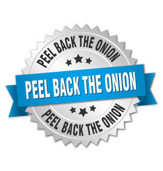 Peel back the onion round isolated silver badge vector
