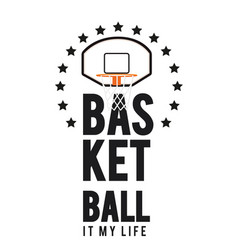 basketball it my life basketball hoop background v vector image