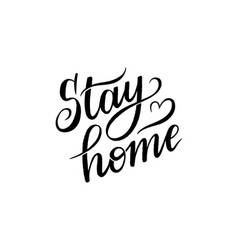 Stay home lettering on white background vector