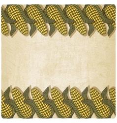Corn frame old background vector image