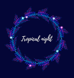 Summer night tropical wreath with palm leaves vector