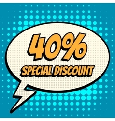 40 percent special discount comic book bubble text vector image vector image