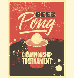 beer pong typography vintage grunge style poster vector image