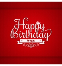Happy birthday vintage lettering design background vector