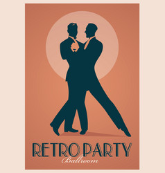 retro party poster silhouettes of men wearing vector image