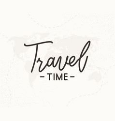 travel time hand written lettering vector image