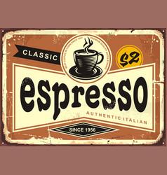 Authentic italian espresso vintage tin sign vector