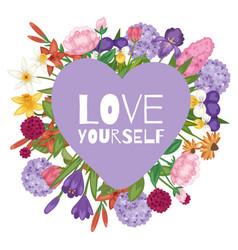 garden flowers bouquet with love yourelf text vector image