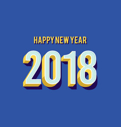 happy new year 2018 greeting card background vector image