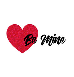 Be mine red glitter heart and calligraphy vector
