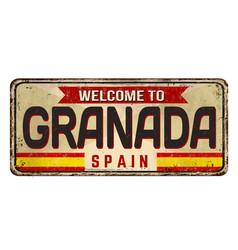 welcome to granada vintage rusty metal sign vector image
