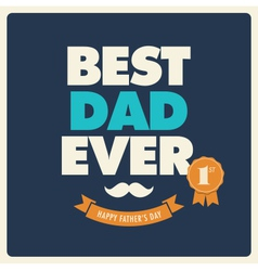 fathers day card best dad ever vector image vector image