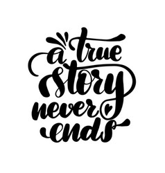 a true story never ends vector image