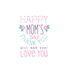 Happy moms day logo template best mom thank you vector