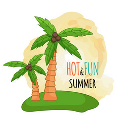 palm trees hot and fun summer text cartoon style vector image