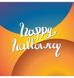 Happy Halloween lettering greeting card EPS 10 vector image vector image
