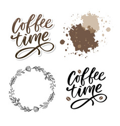 coffee time card hand drawn positive quote modern vector image