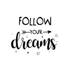 follow your dreams slogan slogan vector image