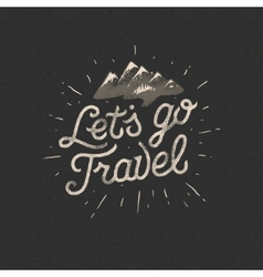 Lets go travel adventure motivation concept vector