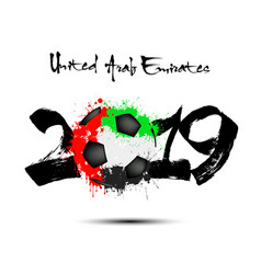 2019 new year and a soccer ball as flag uae vector image