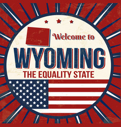 welcome to wyoming vintage grunge poster vector image