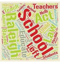 Raleigh Schools Implement No Child Left Behind Act vector image vector image