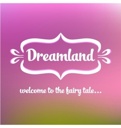 Dreamlend vector image vector image