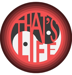 Thats life vector image vector image