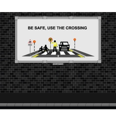 Use the crossing advertising board vector image vector image