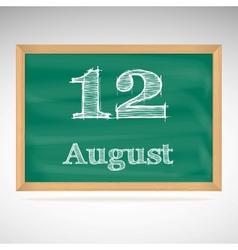 August 12 inscription in chalk on a blackboard vector