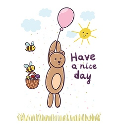Have a nice day card with a cute bear flying on a vector image