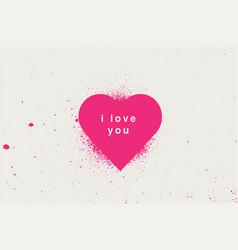 valentine day greeting card heart spray grunge vector image