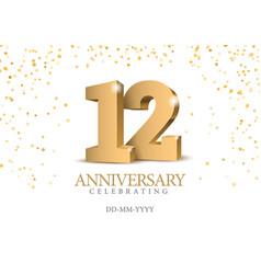 Anniversary 12 gold 3d numbers vector