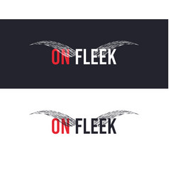 on fleek slogan for t-shirt printing design tee vector image
