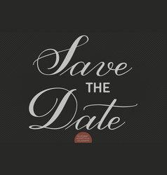 hand drawn lettering - save the date elegant vector image vector image