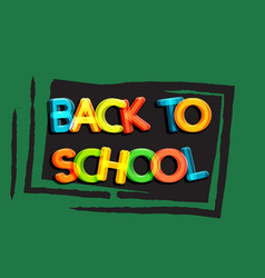 back to school poster school blackboard vector image