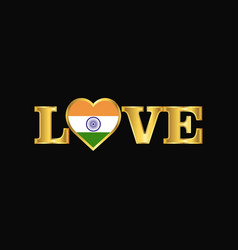 golden love typography india flag design vector image