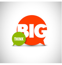 inspirational motivating quote - think big vector image