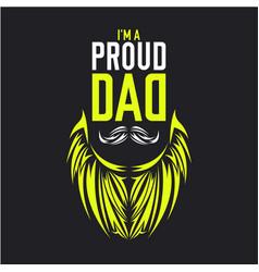 Am proud dad vector